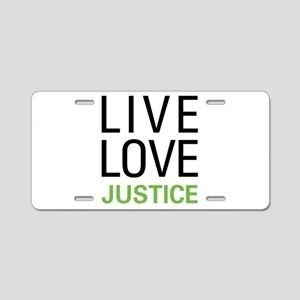 Live Love Justice Aluminum License Plate