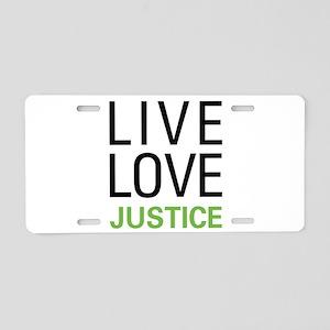 Live Love Justice Aluminum License Plate