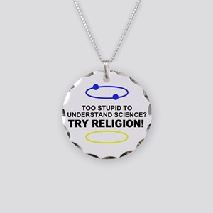 Too Stupid for Science Necklace Circle Charm