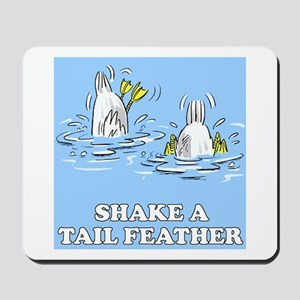Shake A Tail Feather Mousepad