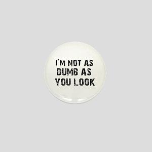 Funny dumb t shirt saying Mini Button