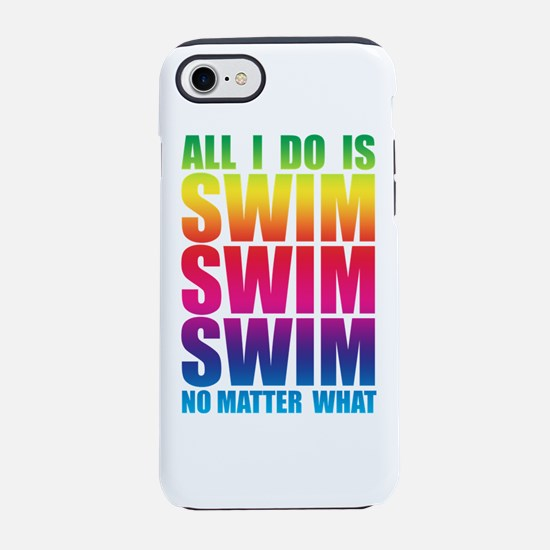All I Do Is SWIM iPhone 7 Tough Case