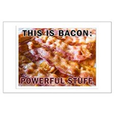 Bacon: Powerful Stuff Large Poster
