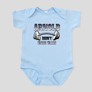Arnold didn't cross train Infant Bodysuit