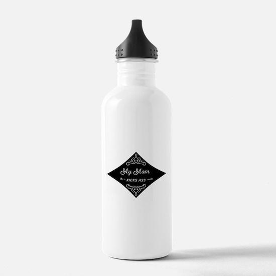 My Mom Kicks Ass Water Bottle