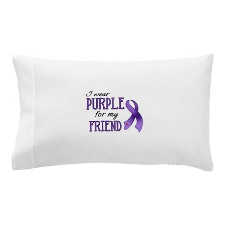 Wear Purple - Friend Pillow Case