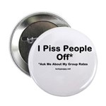 I Piss People Off Button
