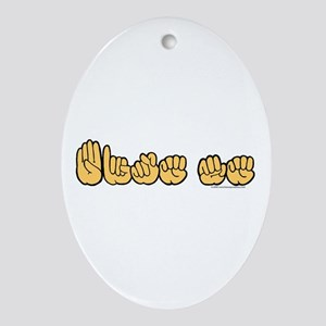 ASL Bite Me Ornament (Oval)