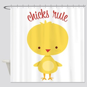 Chicks Rule Shower Curtain