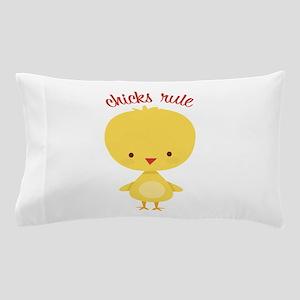 Chicks Rule Pillow Case