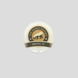 Honey Badger Bring It Mini Button