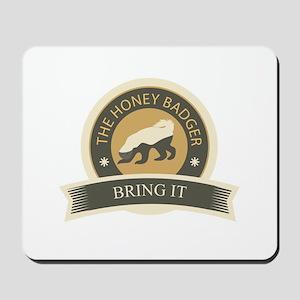 Honey Badger Bring It Mousepad
