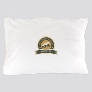 Honey Badger Bring It Pillow Case