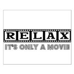 Relax: It's only a movie! Small Poster