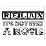 Relax: It's Not EVEN a Movie! Small Poster