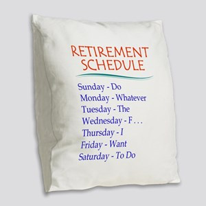 Retirement Schedule Burlap Throw Pillow