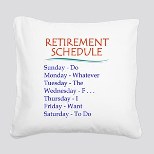 Retirement Schedule Square Canvas Pillow
