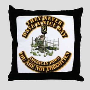 POW - They Never Have a Nice Day Throw Pillow