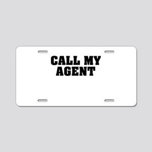 Call My Agent Aluminum License Plate