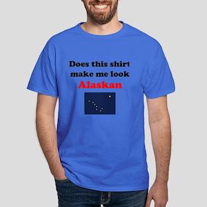 Make Me Look Alaskan Dark T-Shirt