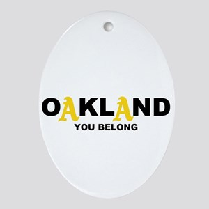 You Belong in OAKLAND Ornament (Oval)