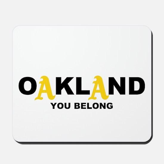 You Belong in OAKLAND Mousepad