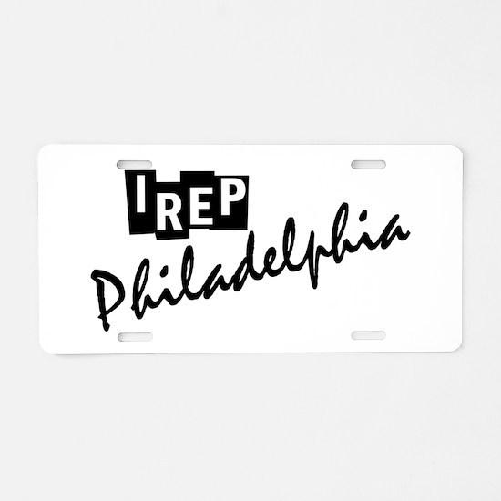 I rep Philadelphia Aluminum License Plate