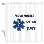 Proud Mother of an EMT Shower Curtain