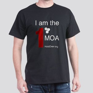 I am the 1 MOA Dark T-Shirt