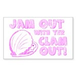 Jam Out with yer Clam Out! Rectangle Sticker