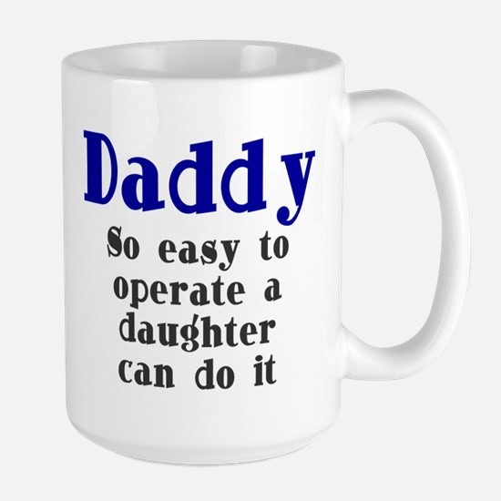 Daddy So Easy To Operate Large Mug