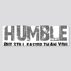 HUMBLE BUT FASTER Sticker (Bumper)