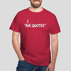 "I love ""Air Quotes"" Dark T-Shirt"