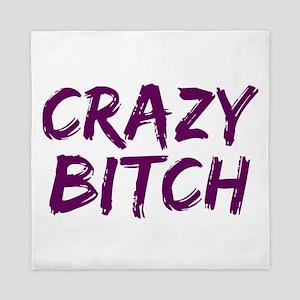 Crazy Bitch Queen Duvet
