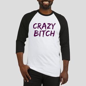 Crazy Bitch Baseball Jersey