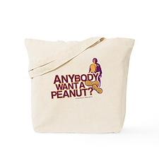Anybody Want A Peanut? Tote Bag