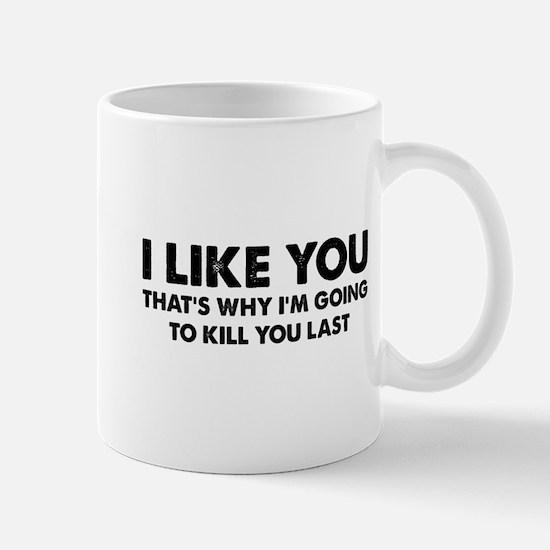 I Like You Mug