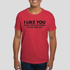 I Like You Dark T-Shirt