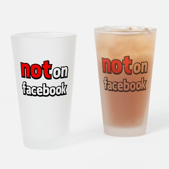 Not on Facebook Drinking Glass
