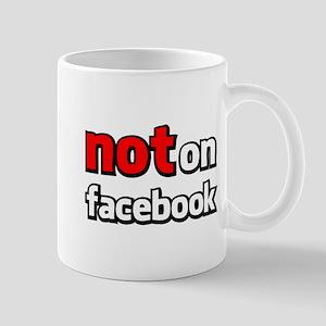 Not on Facebook Mug