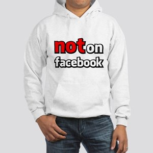 Not on Facebook Hooded Sweatshirt