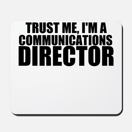 Trust Me, I'm A Communications Director Mousep