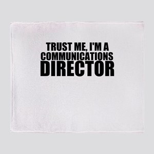 Trust Me, I'm A Communications Director Throw
