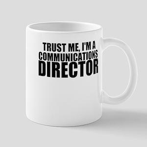 Trust Me, I'm A Communications Director Mugs