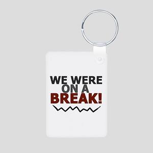 'We Were On A Break!' Aluminum Photo Keychain