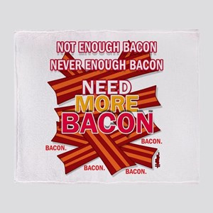 Never Enough Bacon Throw Blanket