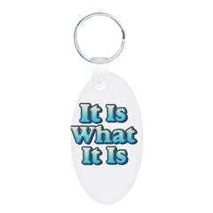 It is What It Is 2 Keychains