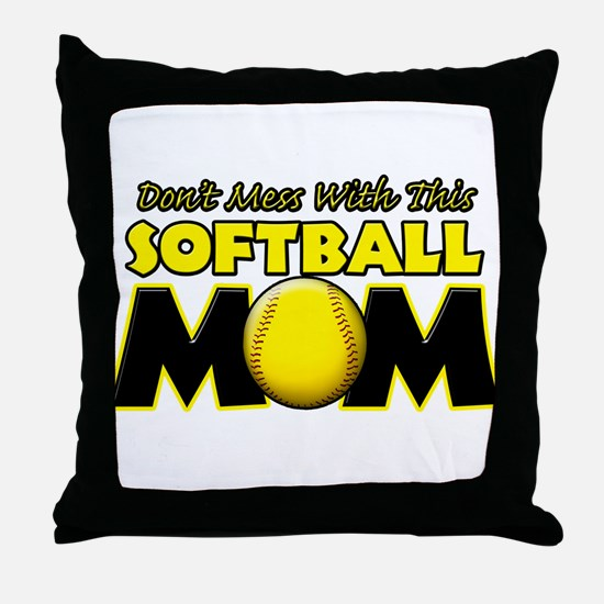 Don't Mess With This Softball Throw Pillow