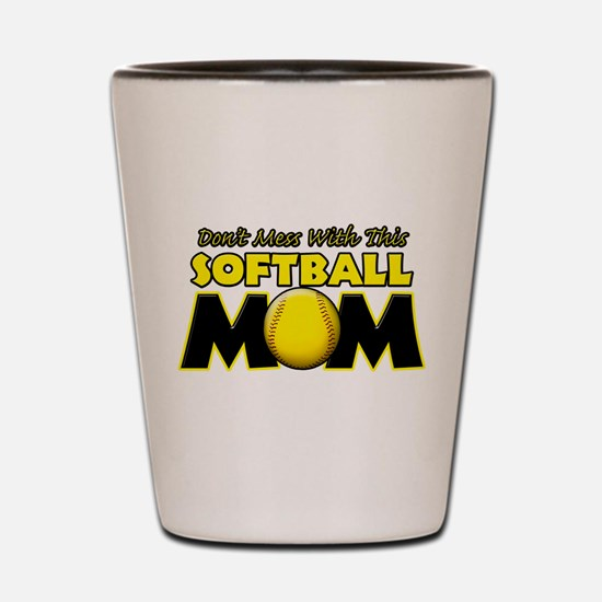 Don't Mess With This Softball Shot Glass