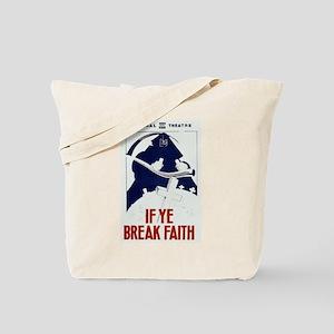 If Ye Break Faith WPA Poster Tote Bag